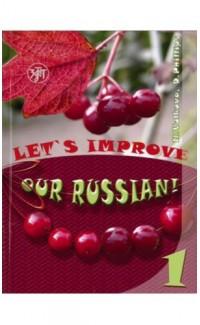 Let's Improve Our Russian - 1. Advanced Grammar Topics: B2