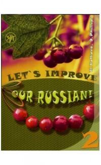 Let's Improve Our Russian - 2. Advanced Grammar Topics: B2
