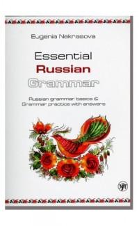 Prakticheskaia grammatika russkogo iazyka [Essential Russian Grammar. Practice