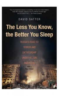 The Less You Know, the Better You Sleep: Russia's Road to Terror and Dictatorshi