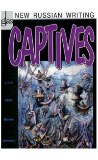 Glas. New Russian Writing. Volume 11. Captives